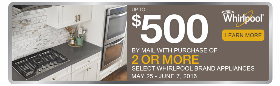 Save up to $500 with qualified Whirlpool Appliance purchase